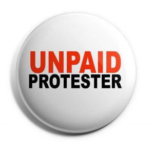 Unpaid Protester Button