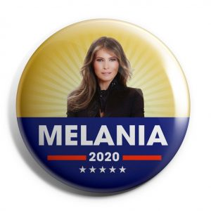 First Lady Melania Trump Buttons