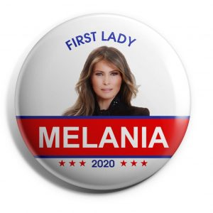 First Lady Trump Button