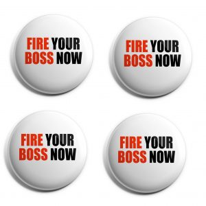 Fire Your Boss Herbalife Buttons